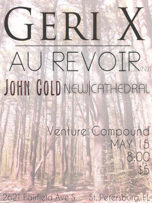 New Cathedral, John Gold, Au Revior, Geri X at The Venture Compound May 15th 2013